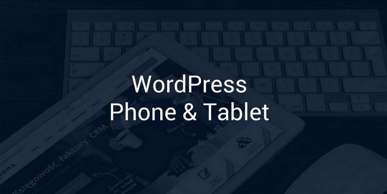 WordPress Phone & Tablet