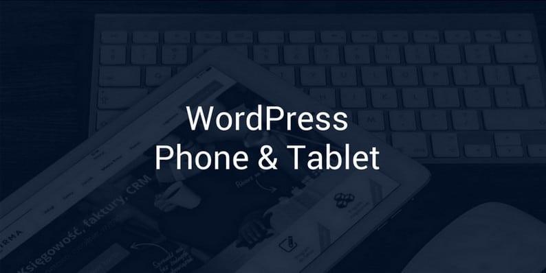 WordPress Phone & Tablet