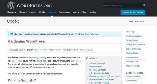 The support section of WordPress.org has a complete chapter focused on WordPress strengthening.