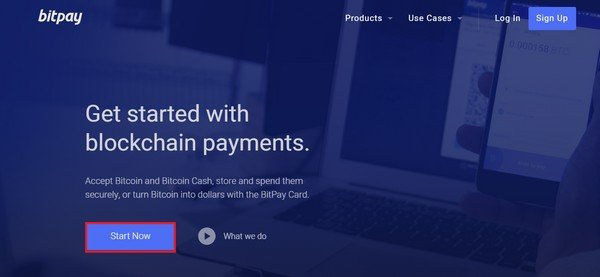 Go to BitPays official website and click on the start button.