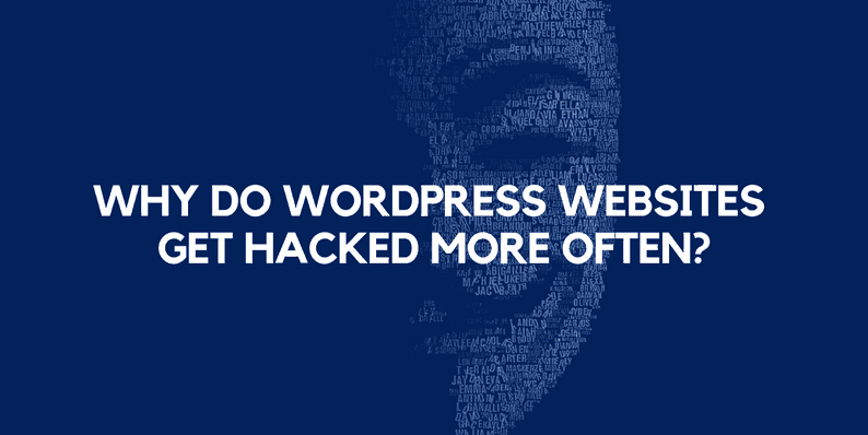 Why Do WordPress Websites Get Hacked