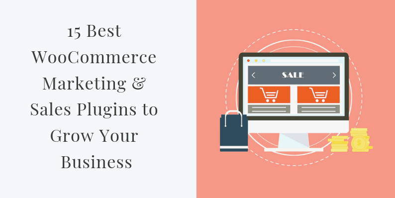 Best WooCommerce Marketing & Sales Plugins to Grow Your Business