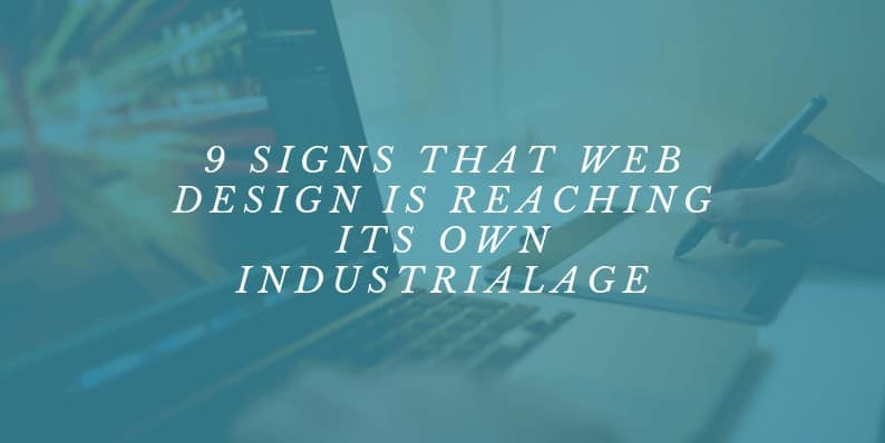Web Design Is Reaching Its Own Industrial Age