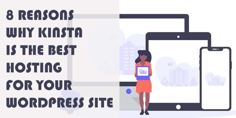 8 Reasons Why Kinsta is the Best Hosting for Your WordPress Site