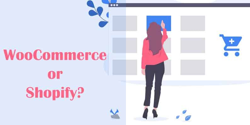 WooCommerce or Shopify - Which One to Choose for Your E-commerce Business