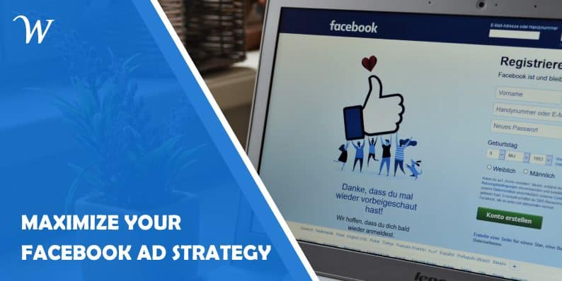 Maximize your Facebook Ads Strategy