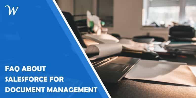 Salesforce Document Management FAQs