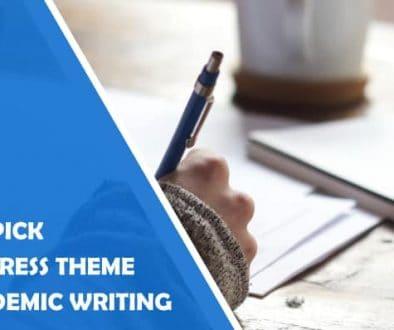 How to pick WordPress Theme For Academic Writing