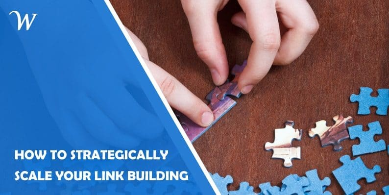 Strategically scale link building
