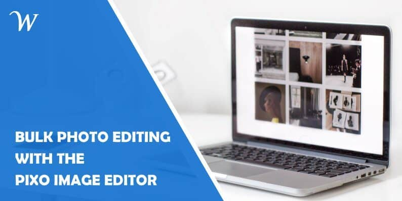 Bulk Photo Editing With the Pixo Image Editor