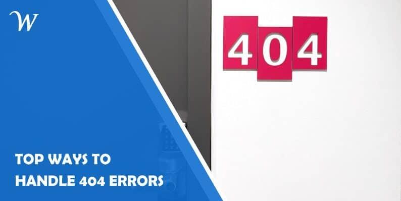 Top 5 Ways to Handle 404 Errors