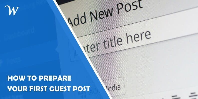How to Prepare Your First Guest Post