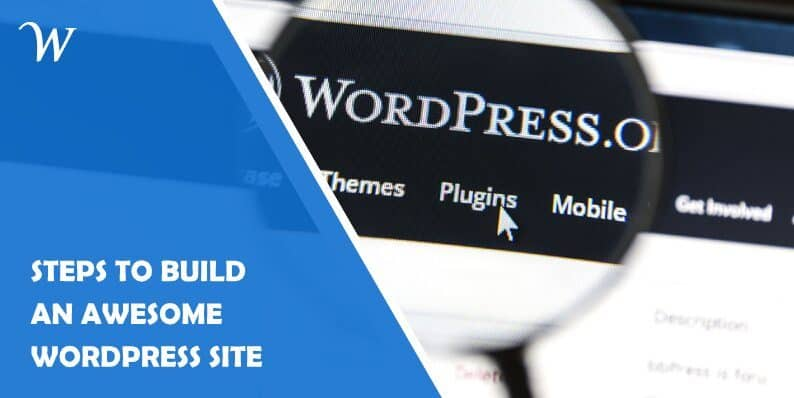 10 Steps to Build an Awesome Wordpress Site