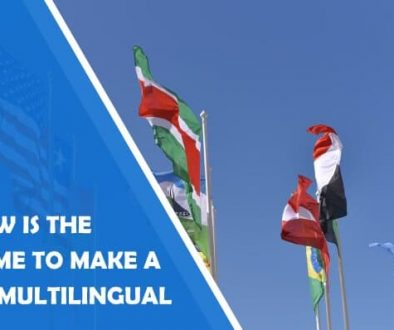 Why Now is the Right Time to Make Your Website Multilingual