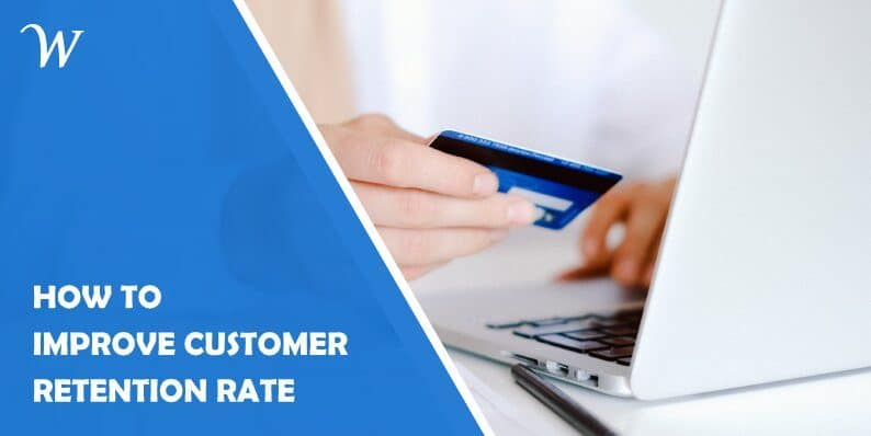 How to Improve Customer Retention Rate