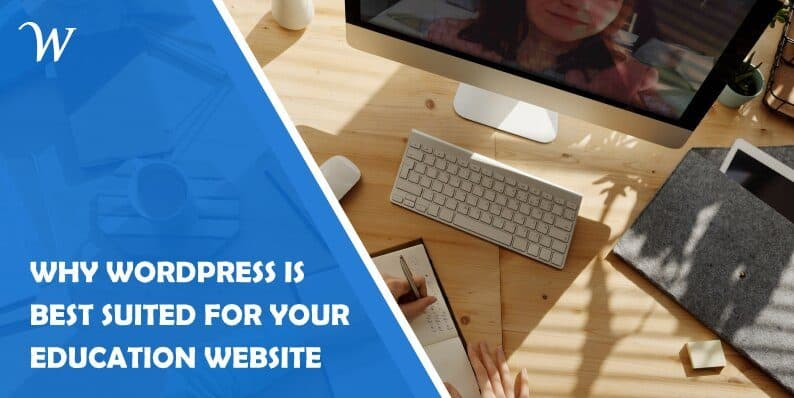Reasons Why Wordpress is Best Suited for Your Education Website