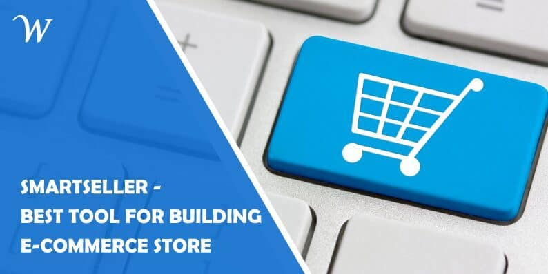 Smartseller - the Best Tool for Building Your Dream E-commerce Store