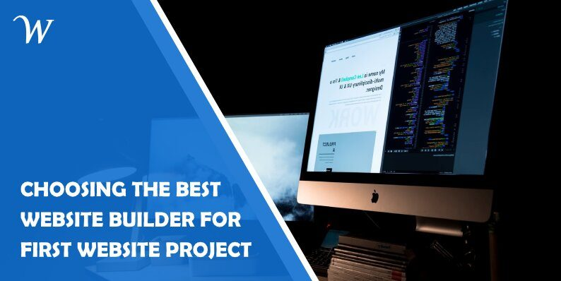 Choosing the Best Website Builder for Your First Website Project