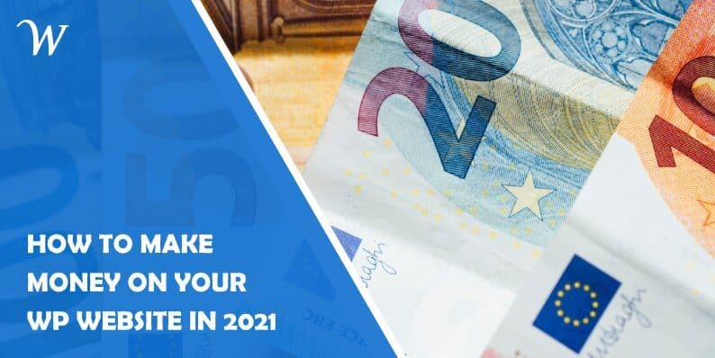 How to Make Money on Your Wp Website in 2021