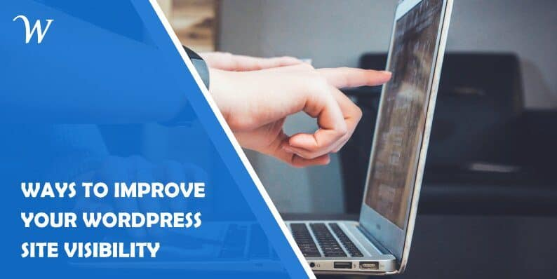 Ways to Improve Your Wordpress Site Visibility