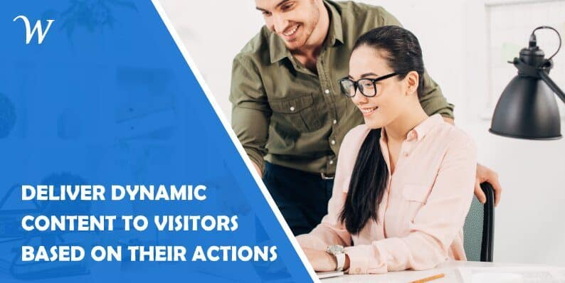 How to Deliver Dynamic Content to Visitors Based on Their Actions