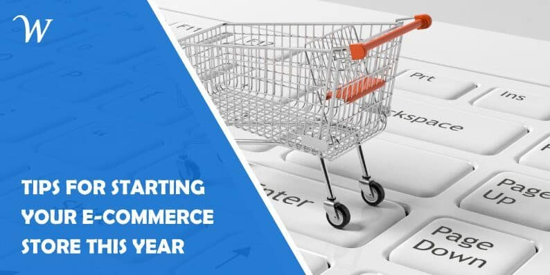 20 Tips for Finally Starting Your Own E-Commerce Store This Year
