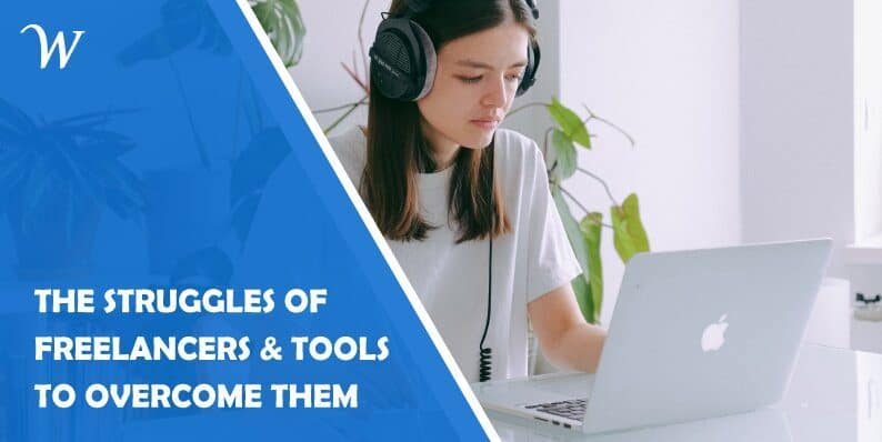 The Struggles of Freelancers & Tools to Overcome Them