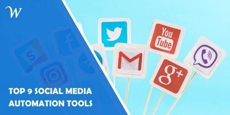 Top 9 Social Media Automation Tools