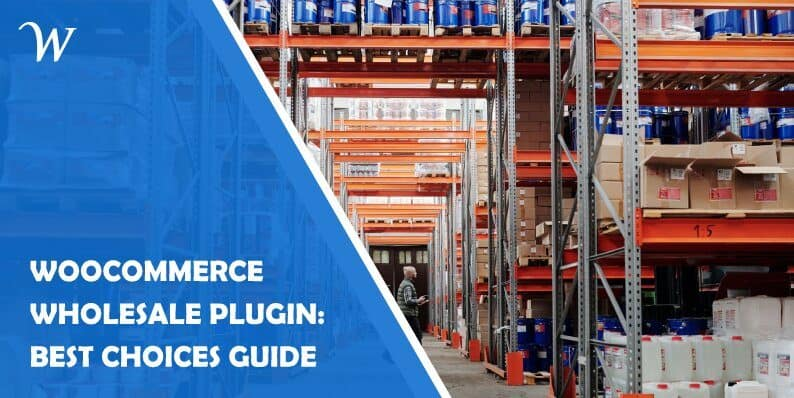 WooCommerce Wholesale Plugin: Best Choices Guide