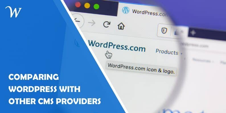 Comparing WordPress With Other CMS Providers: What You Should Know