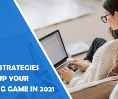 4 Proven Strategies to Step Up Your Blogging Game in 2021