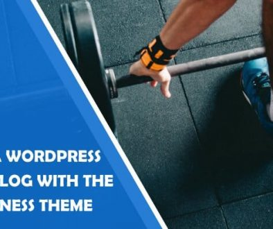 How to Create a WordPress Fitness Blog With the Yoga Fitness Theme: In-Depth Guide Suitable for Beginners