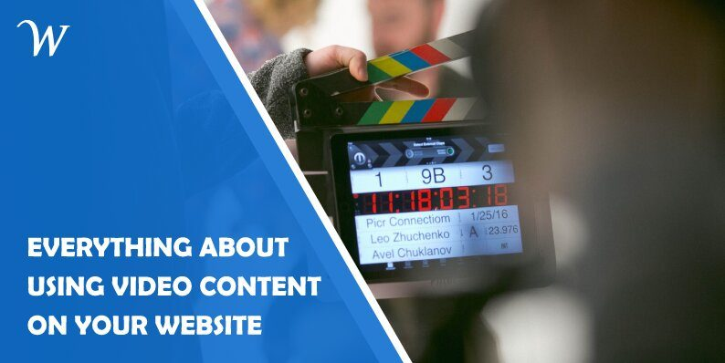 Everything About Using Video Content on Your Website