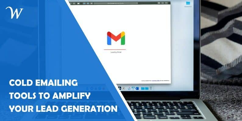 Cold Emailing Tools to Amplify Your Lead Generation