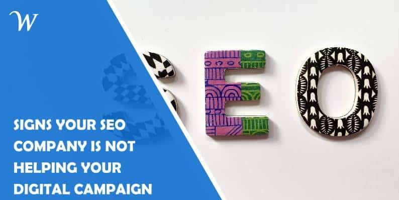 Signs Your SEO Company Is Not Helping Your Digital Campaign