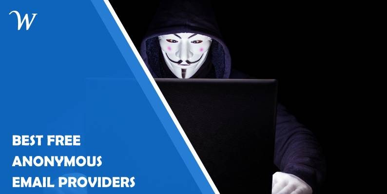Best Free Anonymous Email Providers You Can Use When You Need Maximum Security