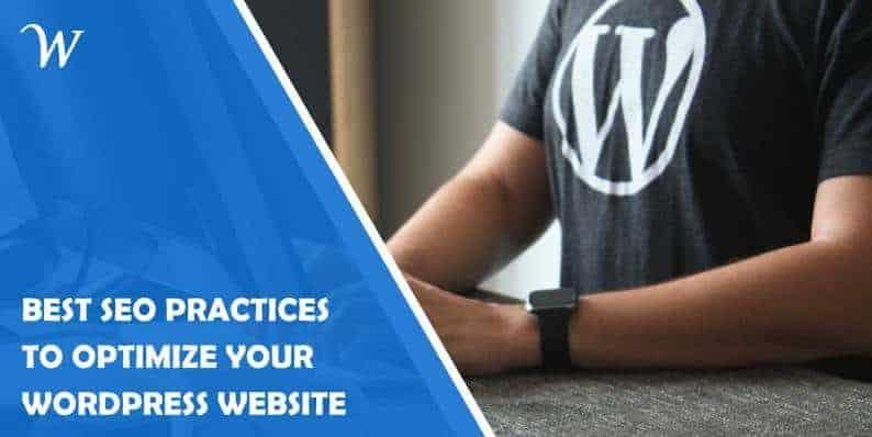 Seven Best SEO Practices to Optimize Your WordPress Website