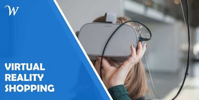 Virtual Reality Shopping: a Rising Trend for All Retailers